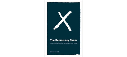 The Democracy Sham by Bryan Gould
